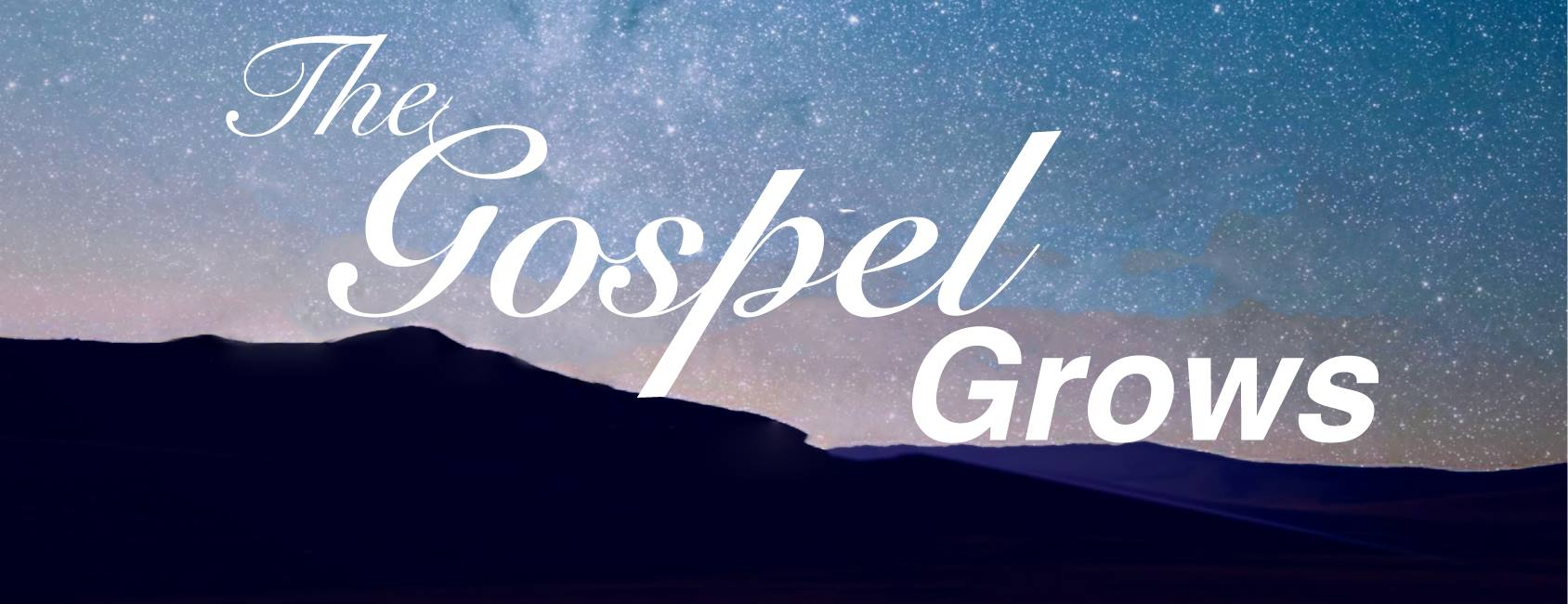 The gospel grows